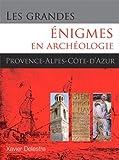 vignette de 'Les grandes énigmes en archéologie (Xavier Delestre)'