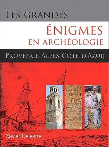 En ligne GRANDES ENIGMES EN ARCHEOLOGIE P.A.C.A. epub pdf