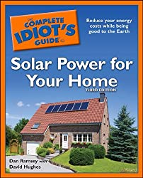 The Complete Idiot's Guide to Solar Power for Your Home, 3rd Edition (Complete Idiot's Guides (Lifestyle Paperback))