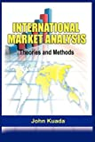 img - for International Market Analysis: Theories and Methods book / textbook / text book