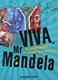 Viva, Mr. Mandela, Jomarié Dick, 0798151544