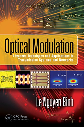 Optical Modulation: Advanced Techniques and Applications in Transmission Systems and Networks (Optics and - Fiber Optical Systems Transmission