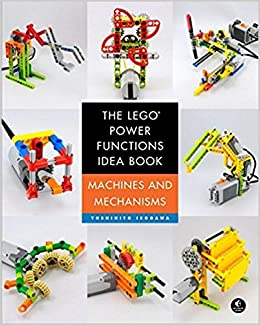 The LEGO Power Functions Idea Book, Vol. 1: Machines and Mechanisms (Lego Power Functions Idea Bk 1)