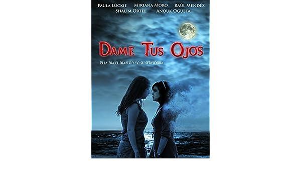 Amazon.com: Dame Tus Ojos: Paula Luckie, Miriana Moro, Shalim Ortiz, Anouk Ogueta