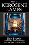 Book 4: Kerosene Lamps (The Non-Electric Lighting Series)