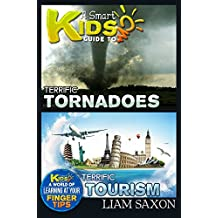 A Smart Kids Guide To TERRIFIC TORNADOES AND TERRIFIC TOURISM: A World Of Learning At Your Fingertips