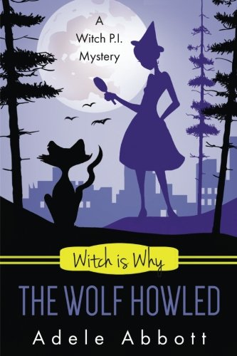 witch-is-why-the-wolf-howled-a-witch-pi-mystery-volume-18