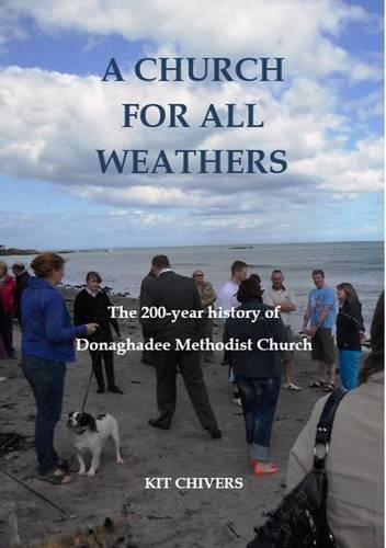 Download A Church for All Weathers: The 200-Year History of Donaghadee Methodist Church pdf epub