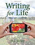 Writing for Life : Paragraphs and Essays, Henry, D. J. and Dorling Kindersley Publishing Staff, 0321881907