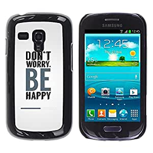 Be Good Phone Accessory // Dura Cáscara cubierta Protectora Caso Carcasa Funda de Protección para Samsung Galaxy S3 MINI NOT REGULAR! I8190 I8190N // Don?t Worry Be Happy