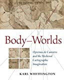 Body-Worlds, Karl Whittington and Opicino, 088844186X
