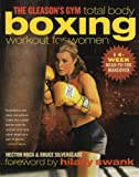 The Gleason's Gym Total Body Boxing Workout for Women: A 4-Week Head-to-Toe Makeover [Paperback] [2007] (Author) Hector Roca, Bruce Silverglade, Hilary Swank