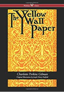 The Yellow Wallpaper Charlotte Perkins Gilman 9780914061168
