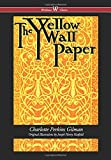 Yellow Wallpaper (Wisehouse Classics - First 1892 Edition, with the Original Illustrations by Joseph Henry Hatfield) (2016)