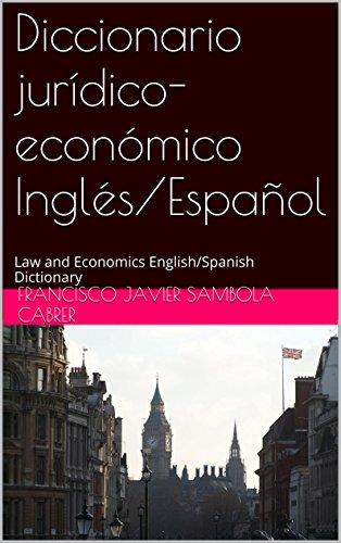 Descargar Libro Diccionario Jurídico-económico Inglés/español: Law And Economics English/spanish Dictionary Francisco Javier Sambola Cabrer