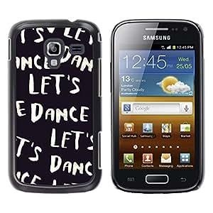 TopCaseStore / la caja del caucho duro de la cubierta de protección de la piel - Let'S Dance Black White Text Dancer Music - Samsung Galaxy Ace 2 I8160 Ace II X S7560M