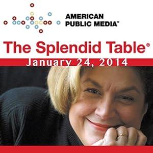 The Splendid Table, Zero Gravity, Andy Ricker, Jenn Louis, and Chris Hadfield, January 24, 2014 Radio/TV Program