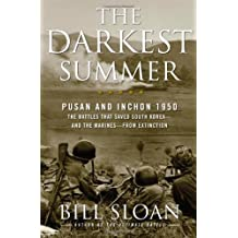 The Darkest Summer: Pusan and Inchon 1950: The Battles That Saved South Korea--and the Marines--from Extinction