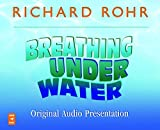 Breathing Under Water Original Audio Presentation: Spirituality and the 12 Steps
