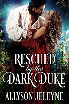 Rescued by the Dark Duke (Dark Destinations Book 1) by [Jeleyne, Allyson]