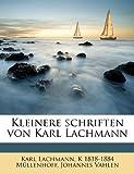 Kleinere Schriften Von Karl Lachmann, Karl Lachmann and K. 1818-1884 Müllenhoff, 1178087239