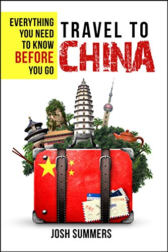 Travel to China: Everything You Need to Know Before You Go (Best Month To Visit China)