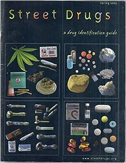 street drugs a drug identification guide streetdrugs org amazon