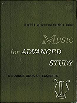 Music For Advanced Study A Source Book Of Excerpts Robert Melcher Amazon Books