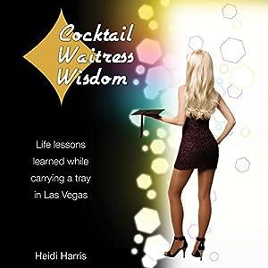Cocktail Waitress Wisdom Audiobook