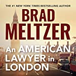 An American Lawyer in London | Brad Meltzer