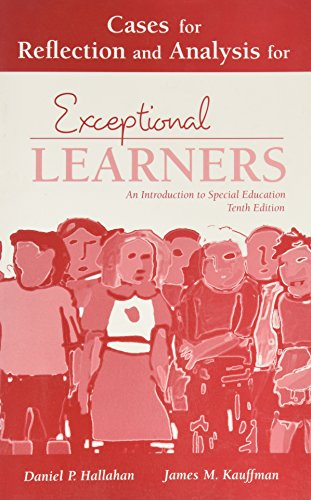 Cases for Reflection and Analysis for Exceptional Learners: Introduction to Special Education: Component Item Only