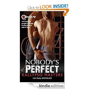 Nobody's Perfect (Military Romance / BDSM Romance) (Rescue Me) Kallypso Masters