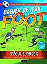Cahier de jeux spécial euro 2012 foot par Lesay