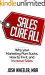 Sales Cure All: Why Your Marketing Pl...