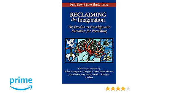 Reclaiming the Imagination: The Exodus as Paradigmatic Narrative for Preaching