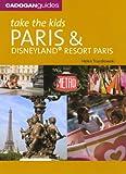 Take the Kids Paris and Disneyland Resort, Paris, 6th Ed.