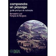 Comprendre un paysage: guide pratique de recherche (Ecologie et aménagement rural) (French Edition)