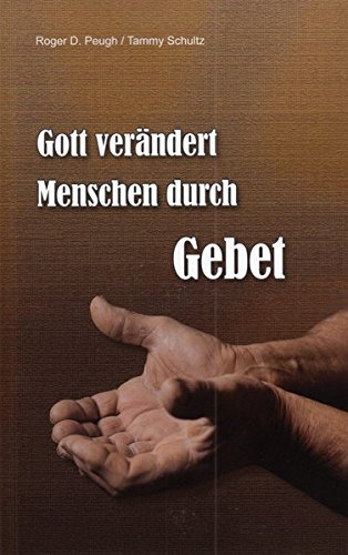 Gott verändert Menschen durch Gebet: The Need for Prayer in Counseling