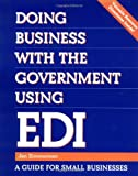 Doing Business with the Government Using EDI, Jan Zimmerman, 0471287423