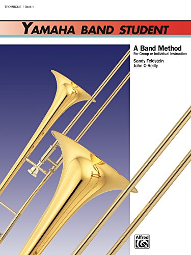 Yamaha Band Student Book 1 For Trombone A Band Method For Group Or