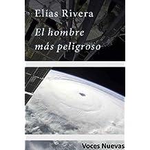 El hombre más peligroso (Voces Nuevas) (Spanish Edition) Oct 1, 2012