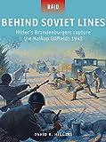 img - for Behind Soviet Lines: Hitler s Brandenburgers capture the Maikop Oilfields 1942 (Raid) book / textbook / text book