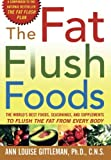 img - for The Fat Flush Foods : The World's Best Foods, Seasonings, and Supplements to Flush the Fat From Every Body book / textbook / text book