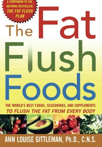 the-fat-flush-foods-the-worlds-best-foods-seasonings-and-supplements-to-flush-the-fat-from-every-bod