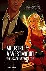 Meurtre à Westmount : une enquête de Russell Teed par Montrose