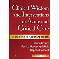 Clinical Wisdom and Interventions in Acute and Critical Care: A Thinking-in-Action Approach 2ed