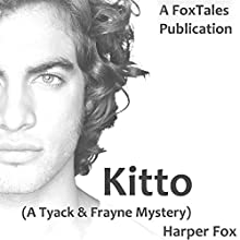 Kitto: The Tyack & Frayne Mysteries, Book 4 Audiobook by Harper Fox Narrated by Tim Gilbert