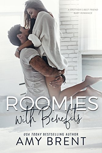 Roomies with Benefits: A Brother's Best Friend Baby Romance cover