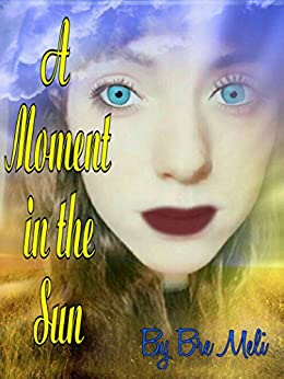 A Moment in the Sun by [Meli, Bre ]