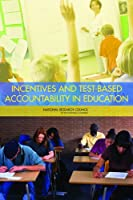 Incentives and Test-Based Accountability in Education Front Cover